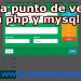 software punto de venta completo php y mysql